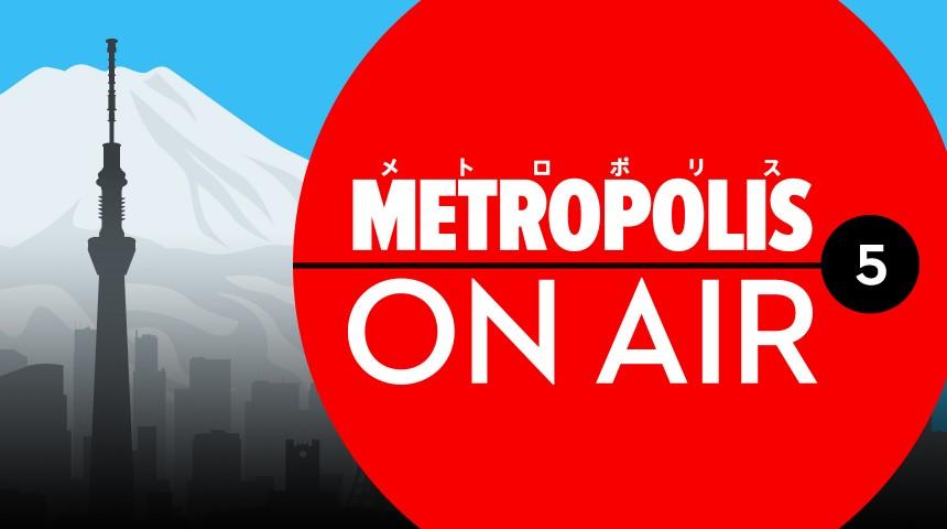 Podcast: Metropolis On Air 5