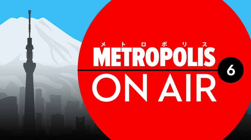 Podcast: Metropolis On Air 6