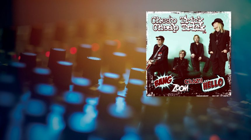 Review: Cheap Trick - Bang, Zoom, Crazy… Hello