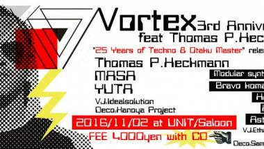 Vortex 3rd Anniversary party with Thomas P Heckmann
