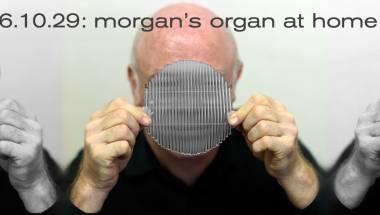 Morgan's Organ at Home #37