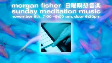 Morgan Fisher Sunday Meditation Music Concert