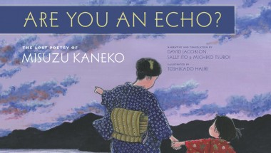 The Creative Collaboration Behind Are You An Echo? The Lost Poetry of Misuzu Kaneko