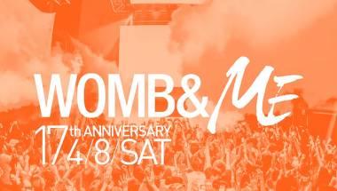 WOMB 17th ANNIVERSARY  -WOMB & ME-