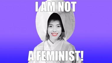 Festival/Tokyo 2017 – I am not a feminist!