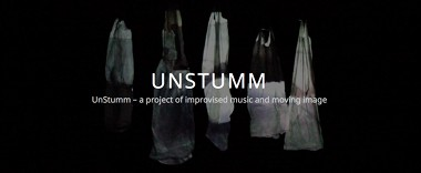 UnStumm, A Project of Improvised Music and Moving Image