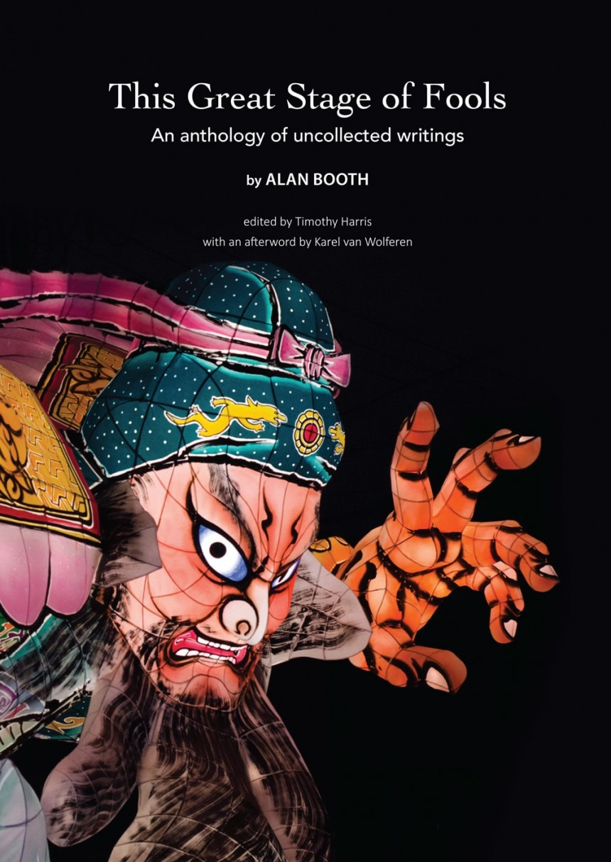 This Great Stage of Fools Alan Booth Japan essay anthology book review