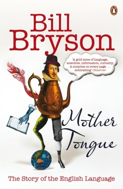 Books we love Mother tongue Bill Bryson language