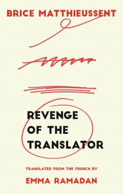 Books we love Revenge of the Translator Emma Ramadan Brice Mattieusant