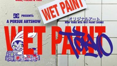 """WET PAINT """"TOKYO"""""""