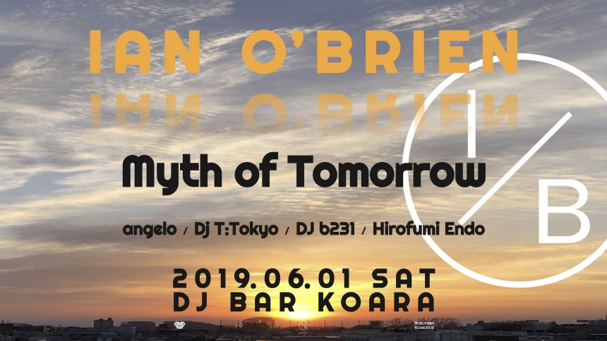 MYTH OF TOMORROW feat. IAN O'BRIEN at DJ BAR KOARA Shibuya