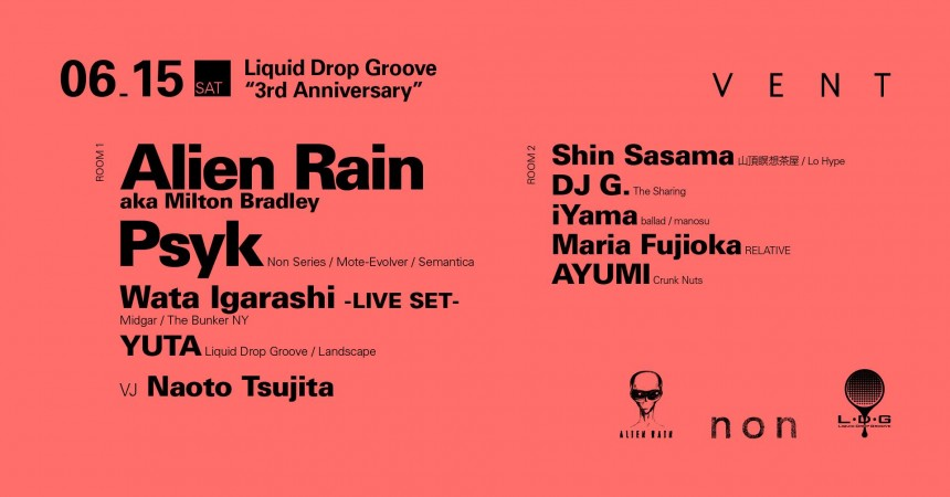 Alien Rain Psyk Liquid Drop Groove Vent Omotesando Tokyo techno club dance party