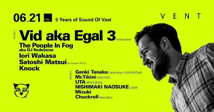 Sound of Vast 5th Anniversary Vid aka Egal Vent Omotesando Events Metropolis Japan