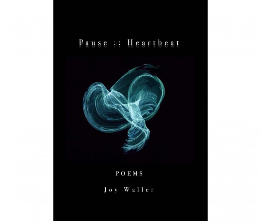 """Joy Waller's """"Pause :: Heartbeat""""Joy Waller"""