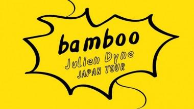 Bamboo Julien Dyne Japan Tour 2019