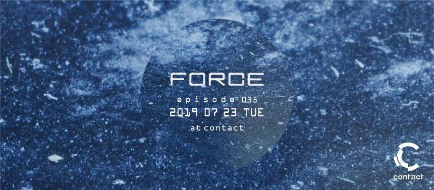 Force episode 035 Contact Tokyo events Lunatik club