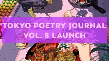 Tokyo Poetry Journal Vol. 8 Launch