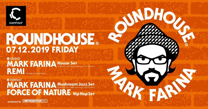 Mark Farina Roundhouse Contact Tokyo Events club dance drink