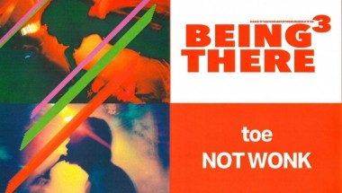 NOT WONK Presents Being There ³