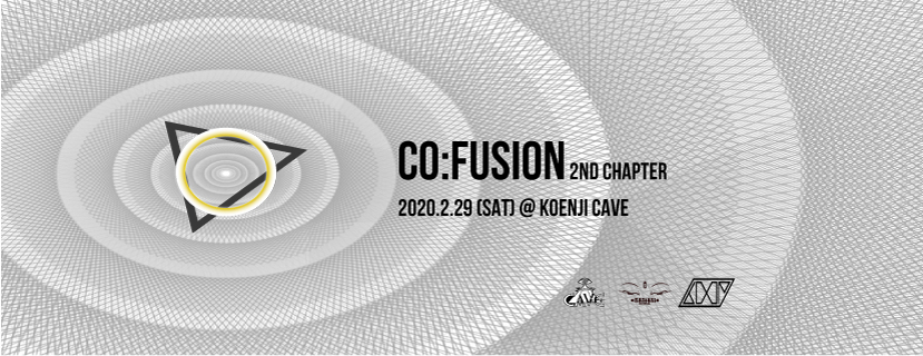 Koenji Cave presents △ Co:Fusion – 2nd Chapter △ (Psytrance/Techno/Chill)