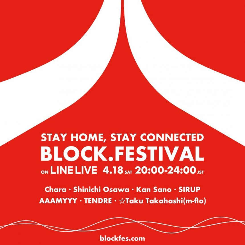 Block Festival LINE LIVE music artist japan online livestream stay at home stay connected lockdown coronavirus covid-19