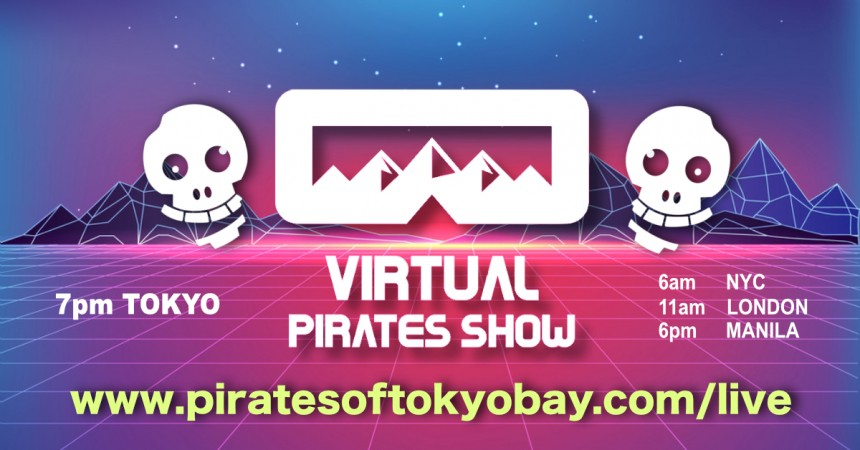 Free online show by the Pirates of Tokyo Bay: April 26th