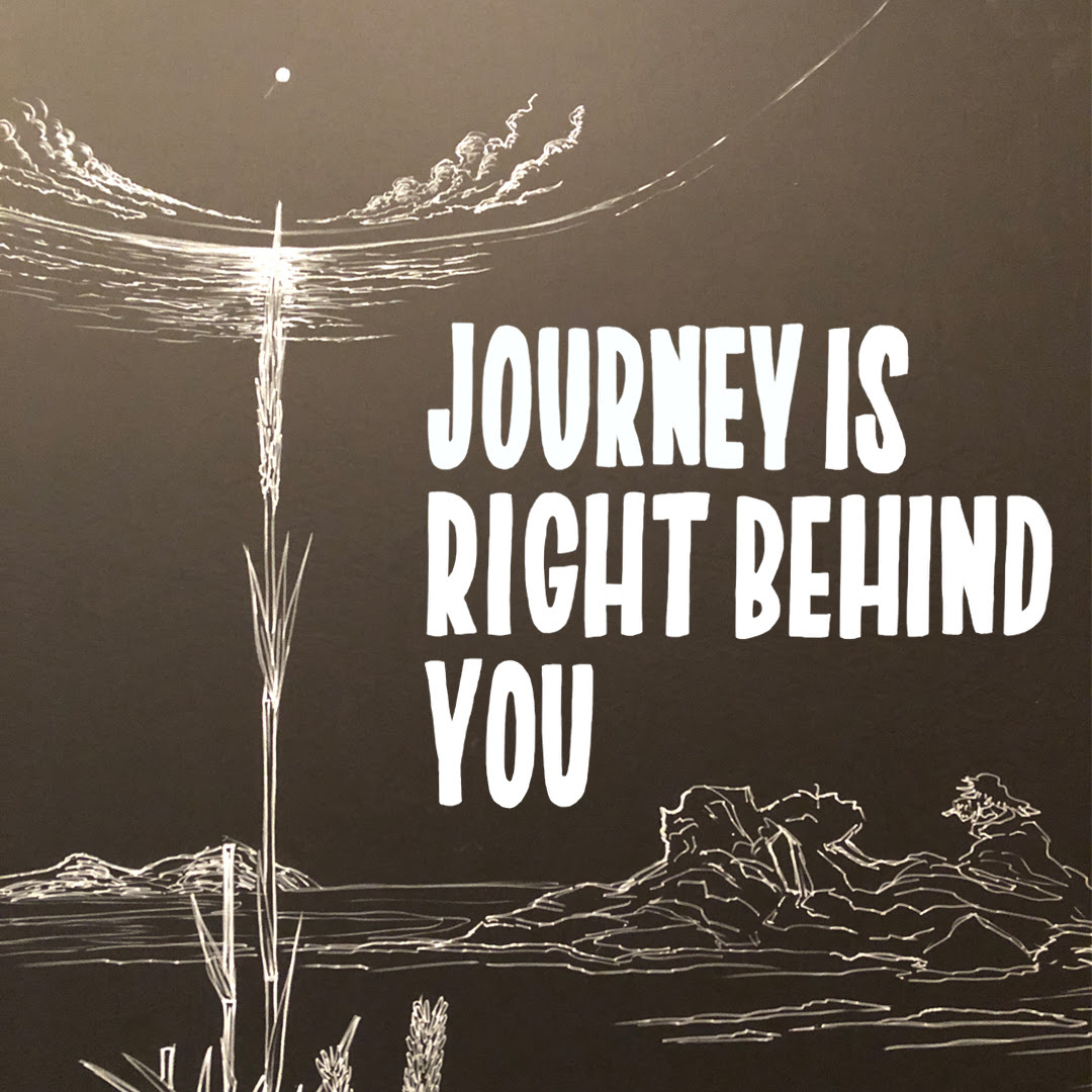 The Journey is Right Behind You Ultra Super New