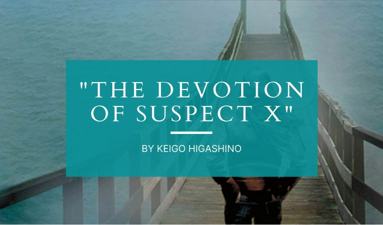 Top Six Japanese Mystery Novels to Read in 2021 - The Devotion of Suspect X