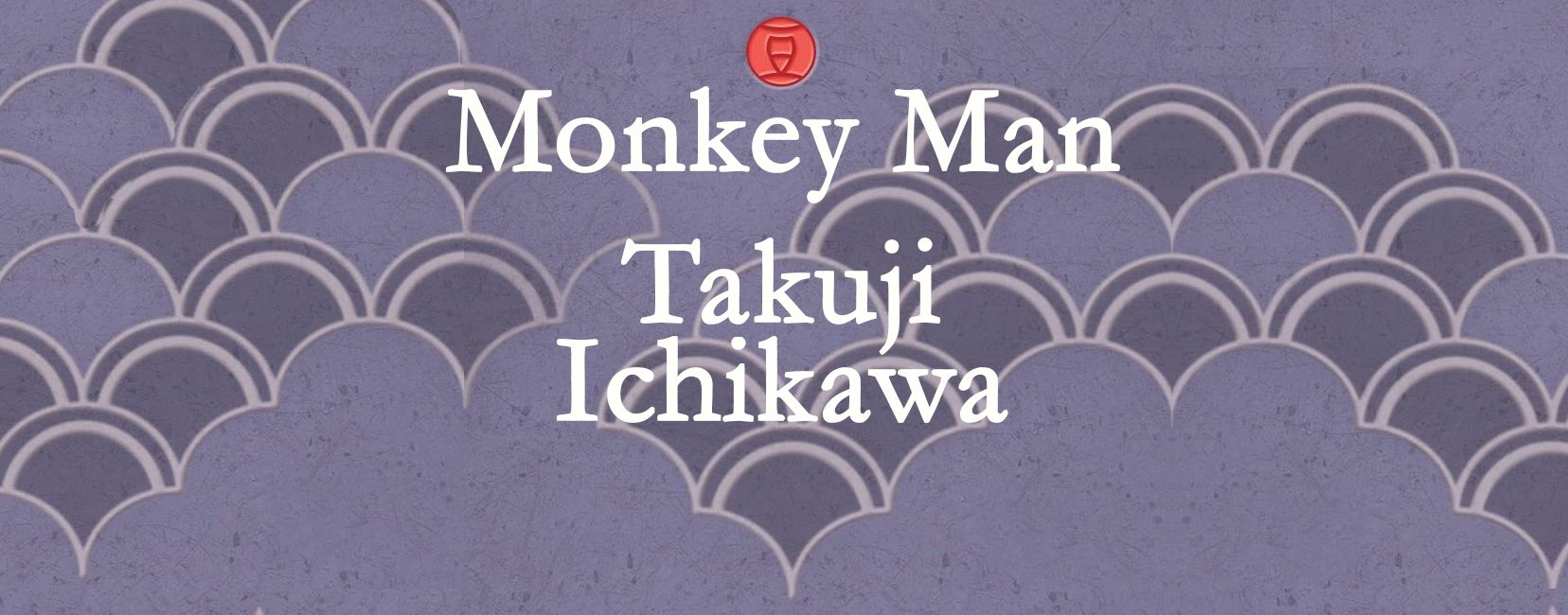 Monkey Man by Takuji Ichikawa translated by Lisa and Daniel Lilley